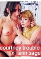 Girl Crush: Courtney Trouble and Sinn Sage
